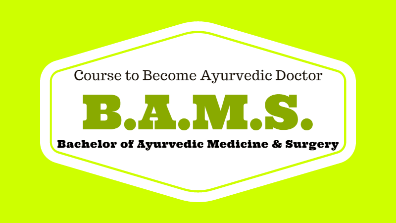 BAMS - Bachelor of Ayurvedic Medicine and Surgery | Ayur Times