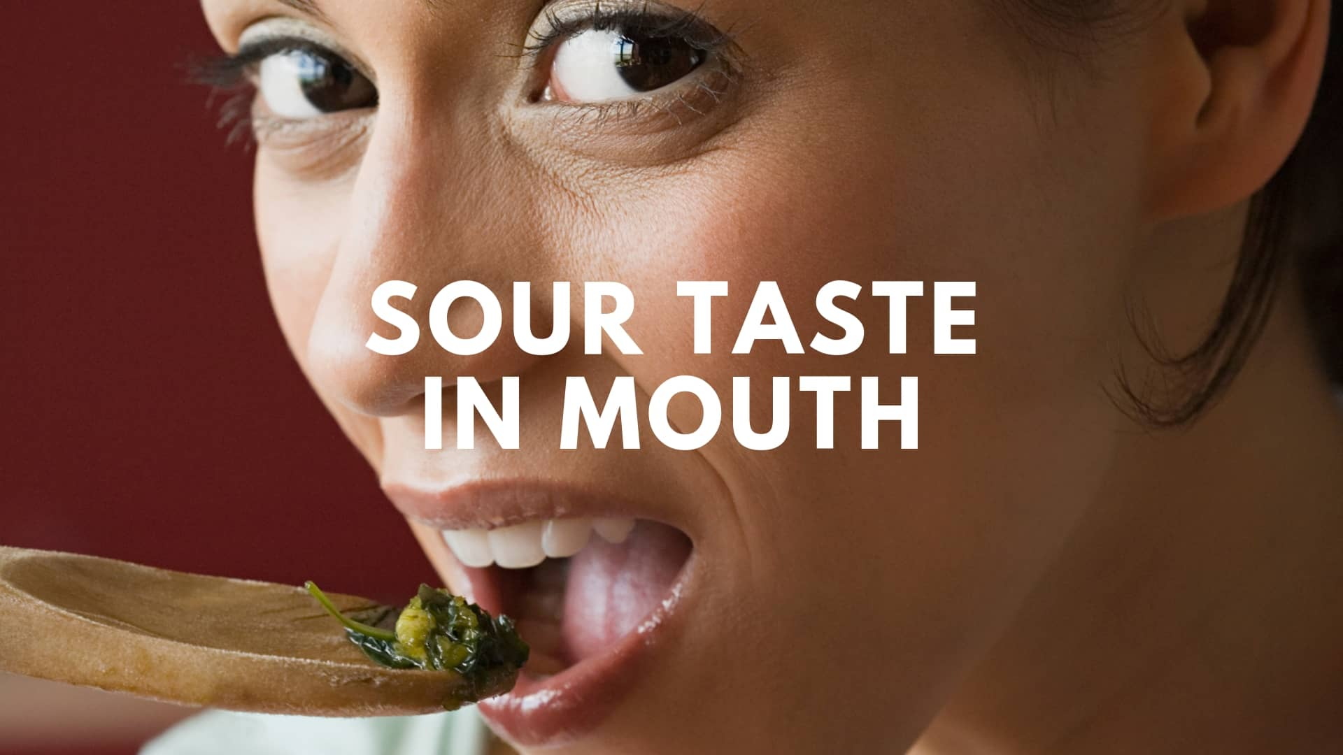 Sour Taste In Mouth