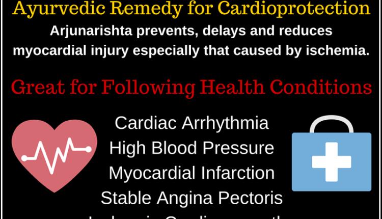Arjunarishta - Ayurvedic Remedy for Cardio-protection