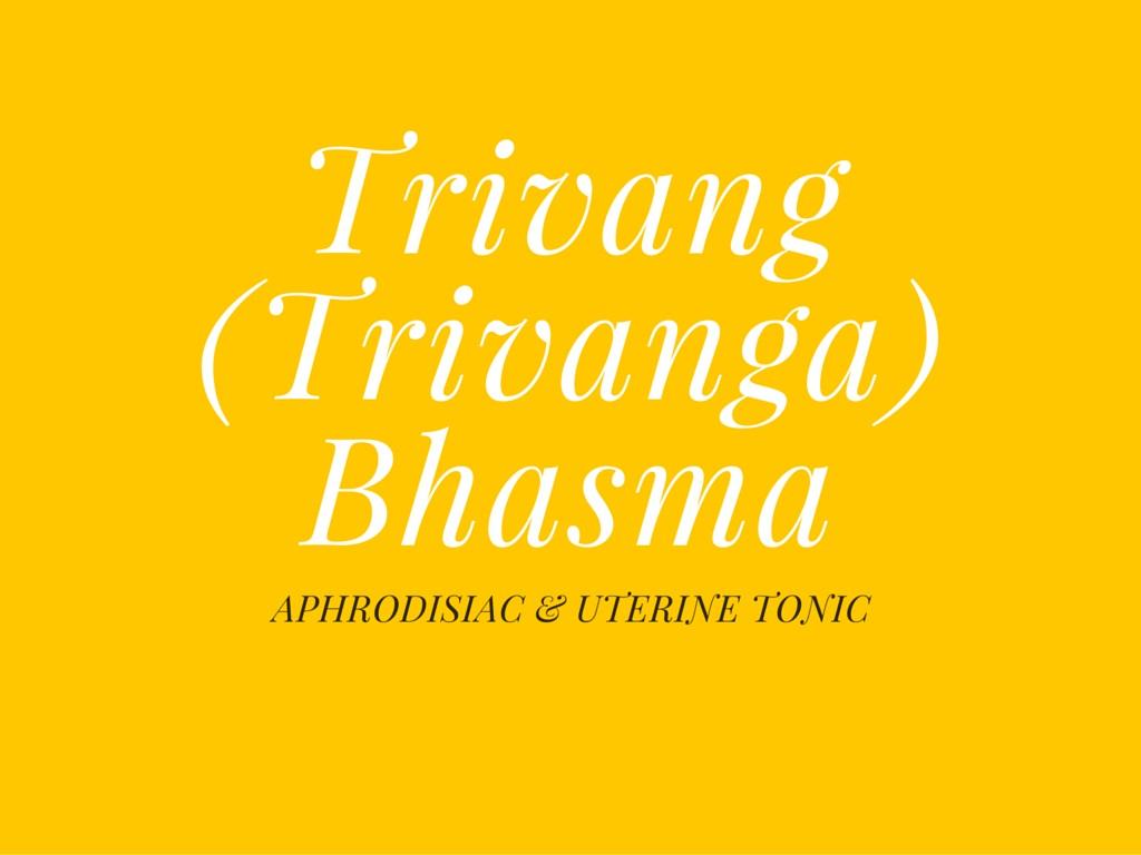Trivang (Trivanga) Bhasma