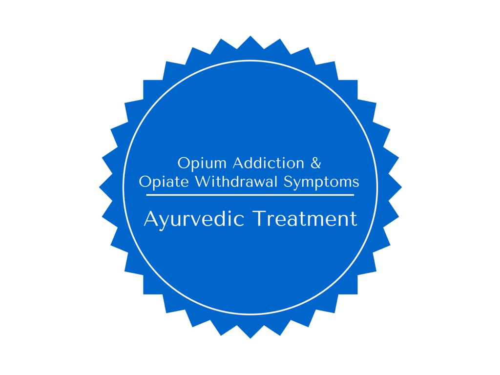 Photo of Ayurvedic Treatment for Opium Addiction & Opiate Withdrawal Symptoms