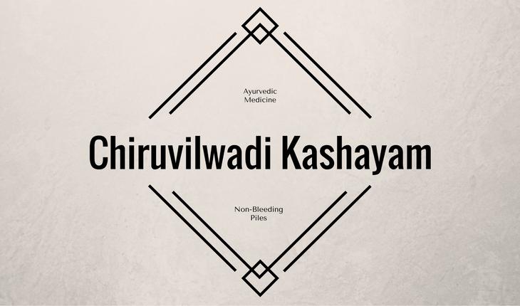 Chiruvilwadi Kashayam