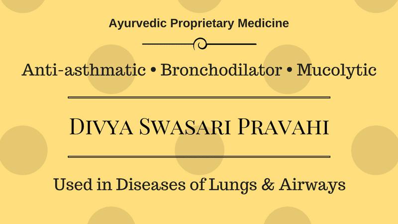 Divya Swasari Pravahi Ingredients, Benefits, Uses, Dosage