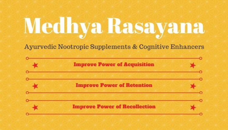 Medhya Rasayana (Nootropic Supplements or Cognitive Enhancers)