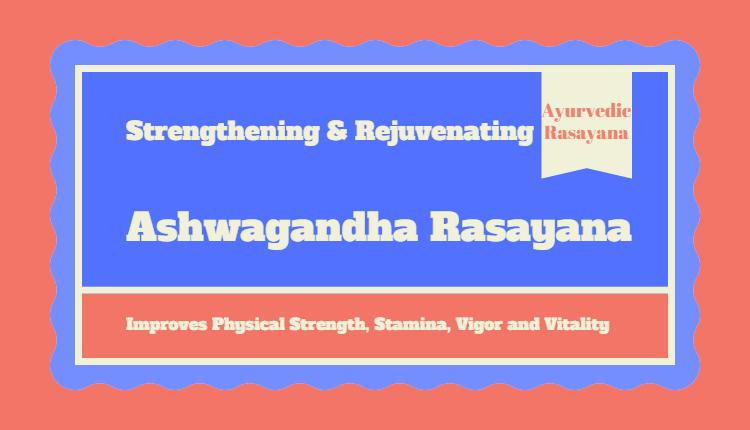 Ashwagandha Rasayana