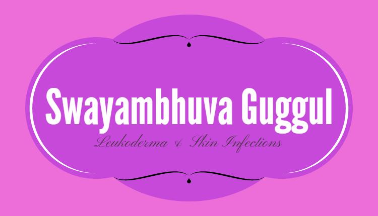 Swayambhuva Guggul (Svayambhuva Guggulu)