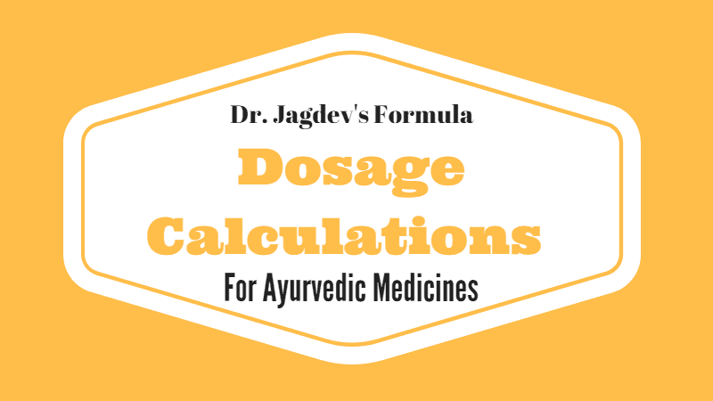 Ayurvedic and Herbal Medicines Dosage Calculation