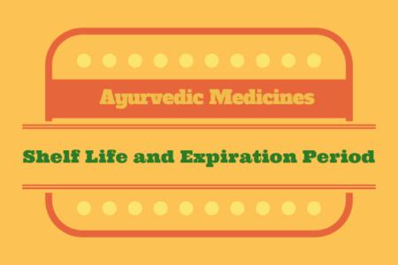 Shelf Life and Expiration Period of Ayurvedic Medicines