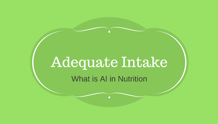 what is Adequate Intake