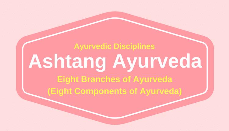 Ashtang Ayurveda Ayurvedic Disciplines