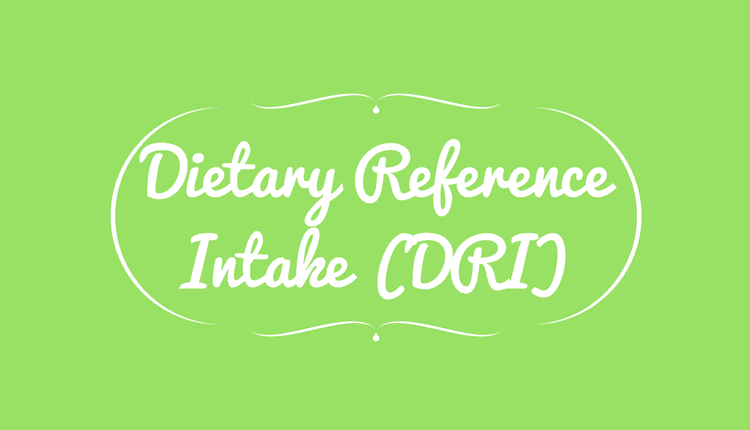 Dietary Reference Intake (DRI)