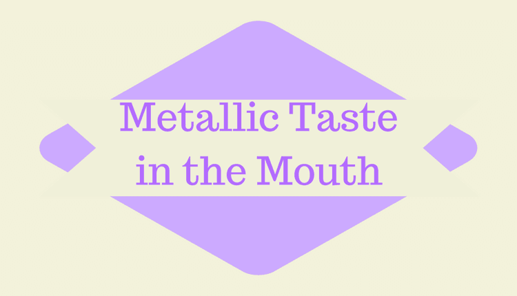 Metallic Taste in Mouth