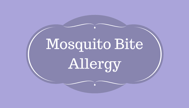 Mosquito Bite Allergy Symptoms, Cause & Treatment | Ayur Times