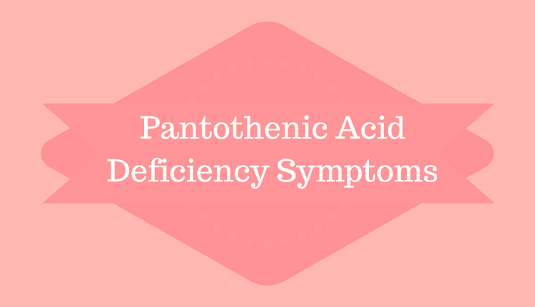 Pantothenic Acid Deficiency Symptoms