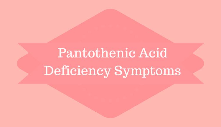Pantothenic Acid Deficiency Symptoms