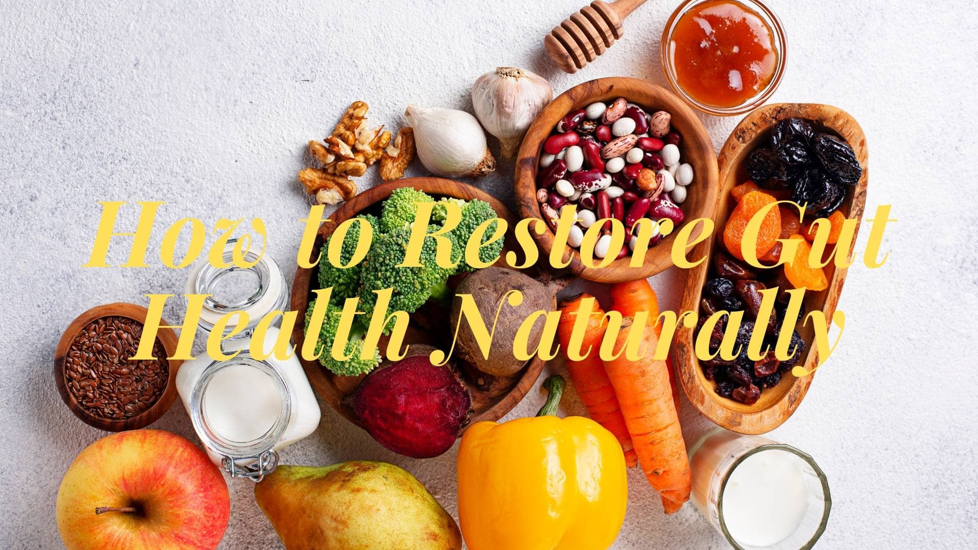 How to Restore Gut Health Naturally