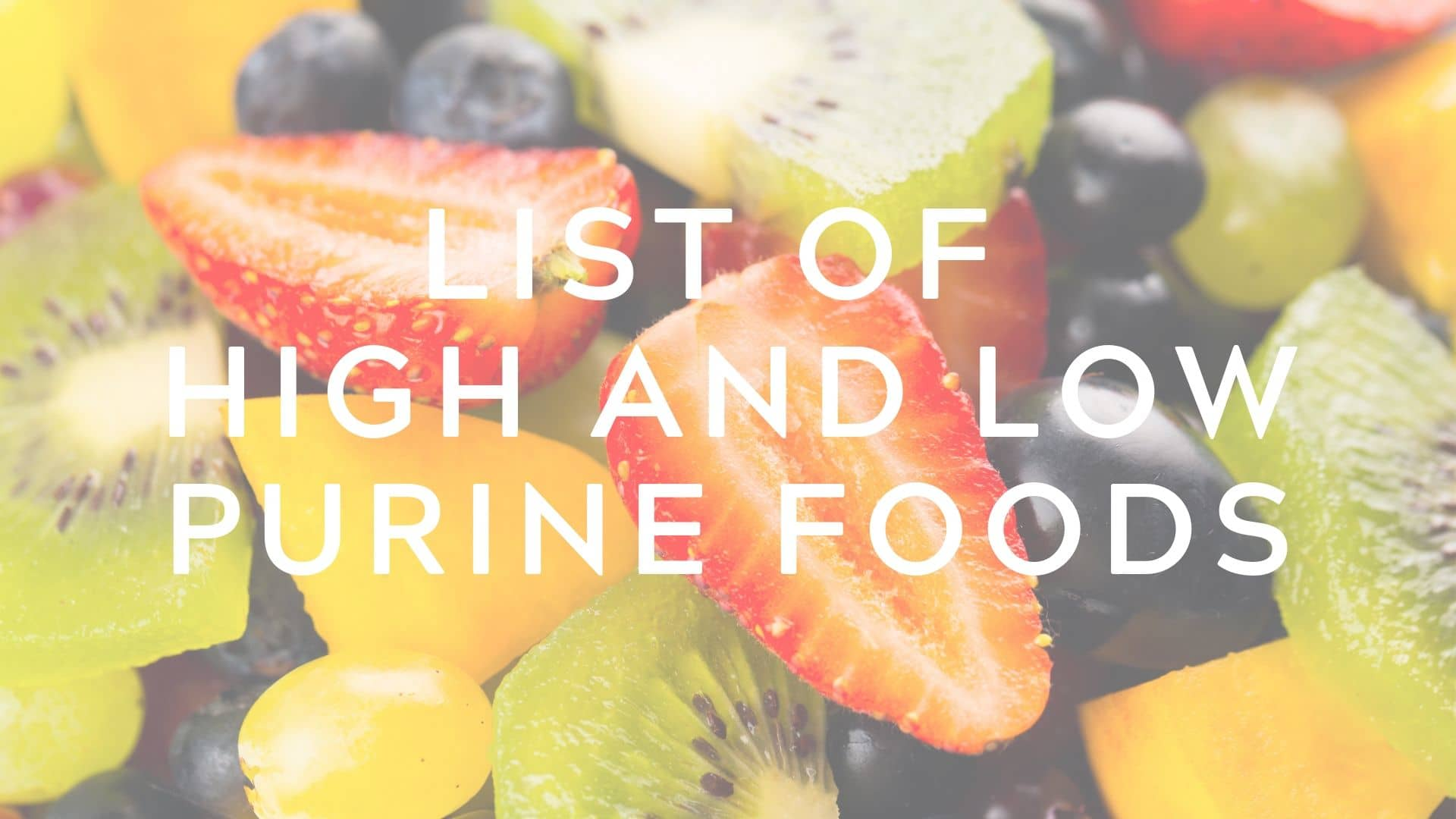 List of High and Low Purine Foods