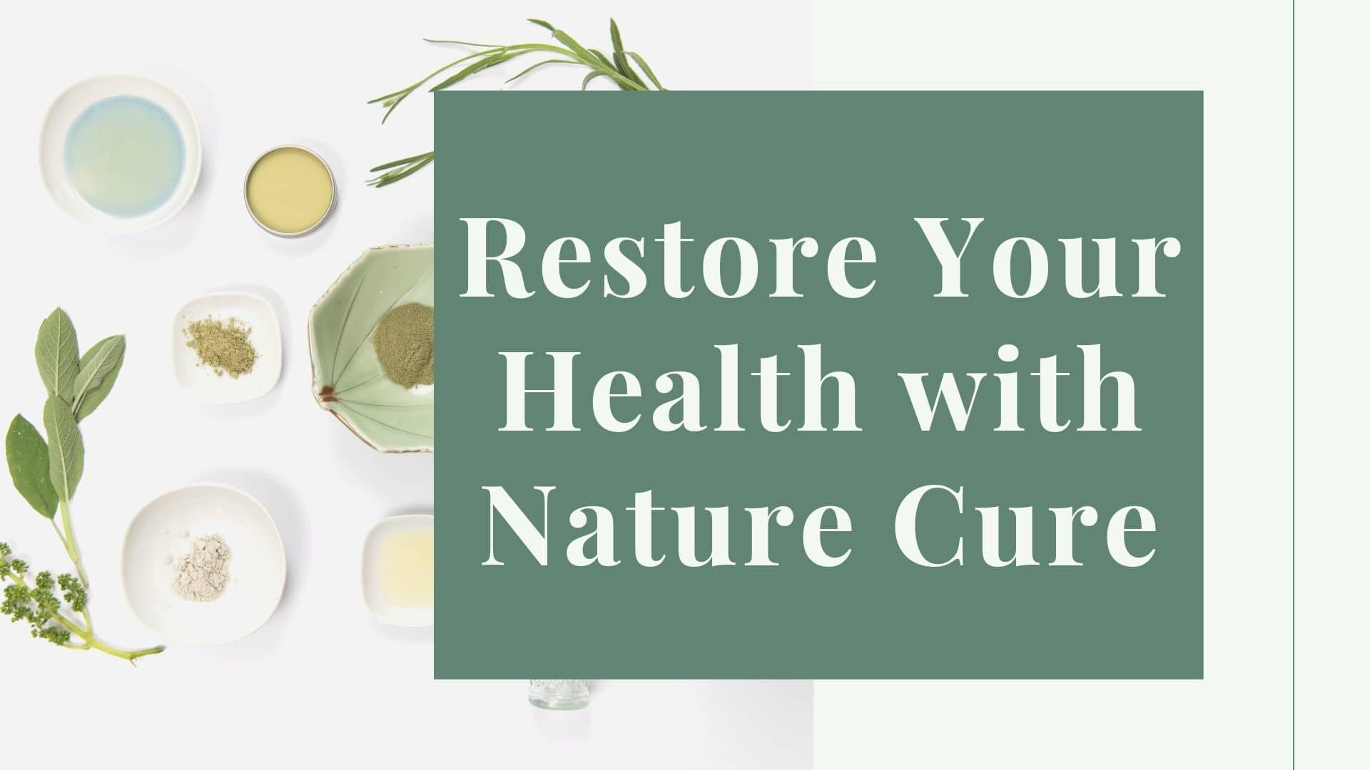 Restore Your Health with Nature Cure