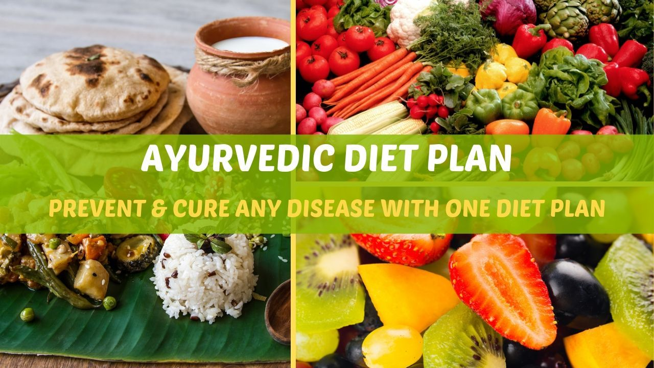 Ayurvedic Diet Plan: Get Rid of any Disease with One Diet | Ayur Times