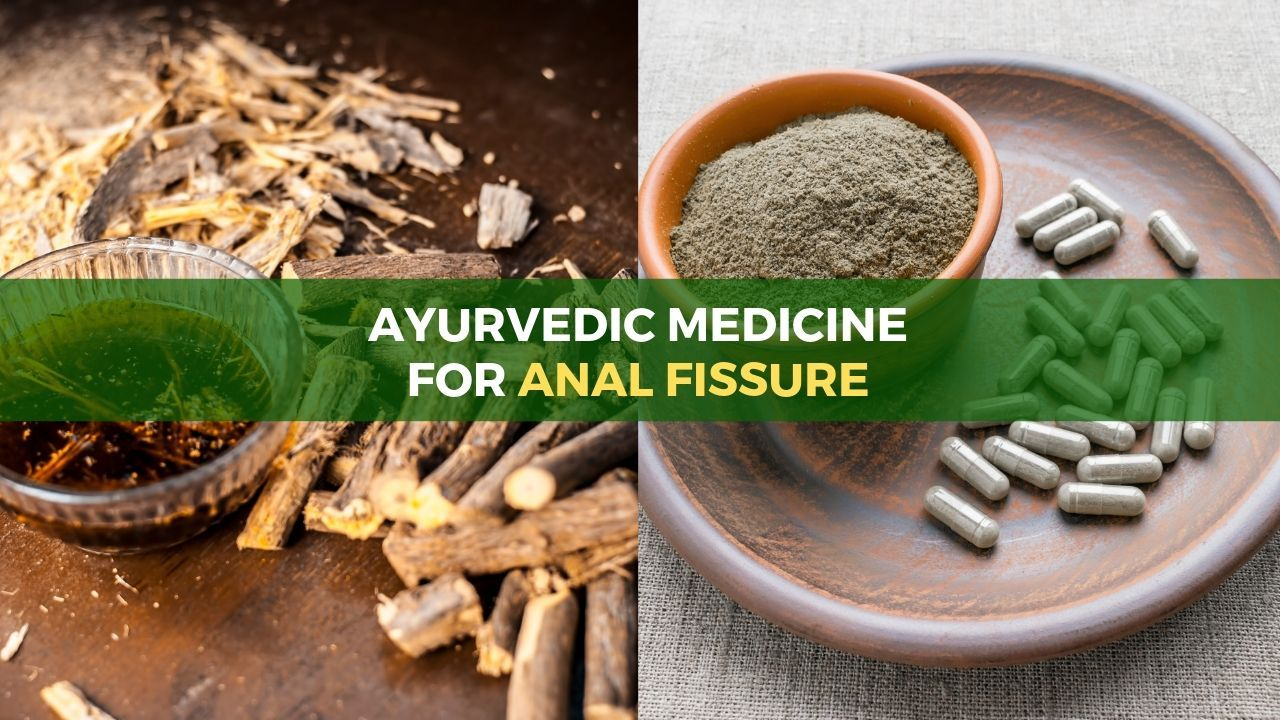 Ayurvedic Medicine for Anal Fissure